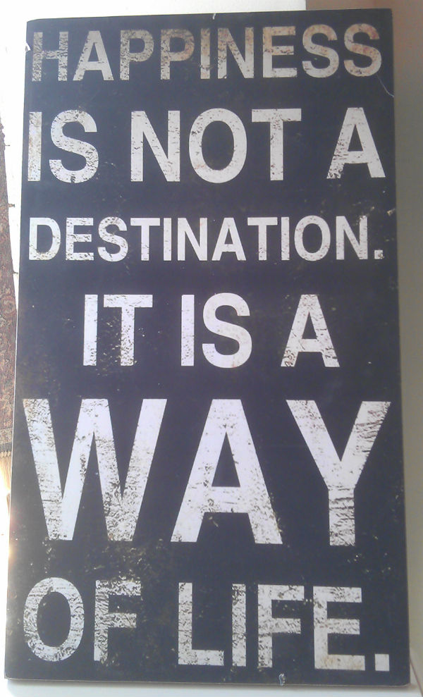 Happiness is not a destination. It's a way of life from Mocha UK