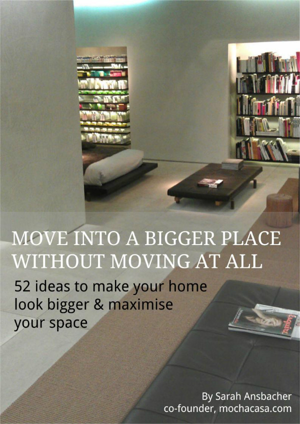 Interior Design ebook - Move Into A Bigger Place Without Moving At All - Small Spaces - Mocha Casa